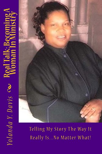 9781940197104: Real Talk: Becoming A Woman In Ministry: Telling My Story The Way It Really Is...No Matter What!