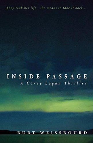 9781940207087: Inside Passage: A Corey Logan Novel (Corey Logan Novels)