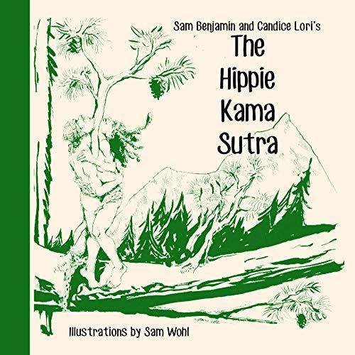 The Hippie Kama Sutra: Benjamin, Sam; Lori, Candice