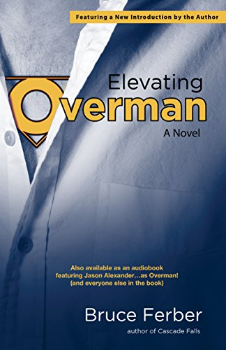 9781940207391: Elevating Overman: A Novel