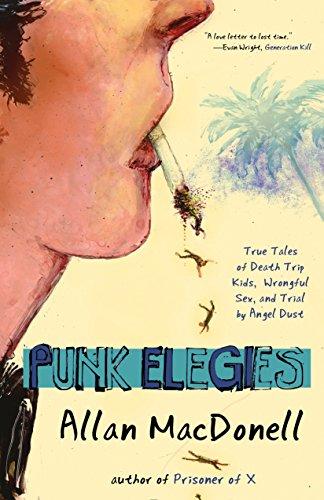 Punk Elegies: True Tales of Death Trip: macDonell, Allan