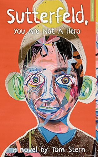 Sutterfeld, You Are Not a Hero: A Novel: Tom Stern