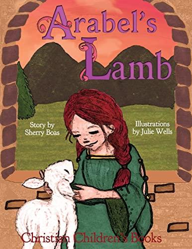 Christian Children's Books: Arabel's Lamb: Sherry Boas