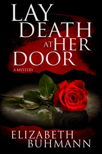 9781940215006: Lay Death at Her Door