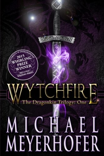 Wytchfire (The Dragonkin Trilogy) (Volume 1): Meyerhofer, Michael