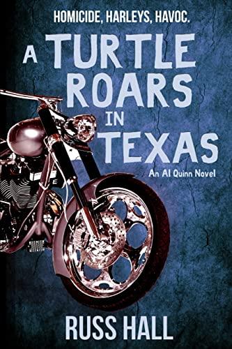 9781940215617: A Turtle Roars in Texas: An Al Quinn Novel