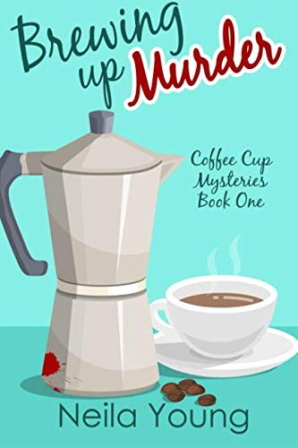 Brewing up Murder : Coffee Cup Mysteries: Book One