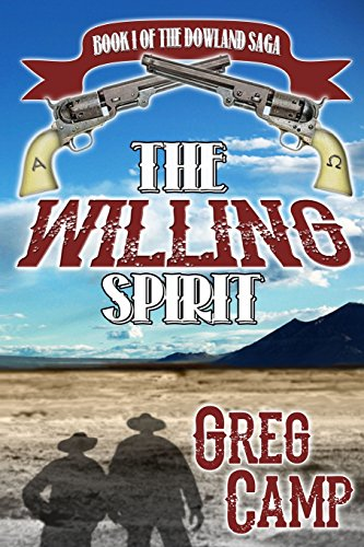 9781940222134: The Willing Spirit: Book One of the Dowland Saga (Volume 1)