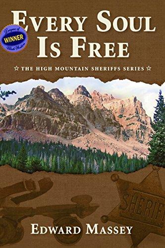 Every Soul Is Free (The High Mountain Sheriffs Series): Massey, Edward