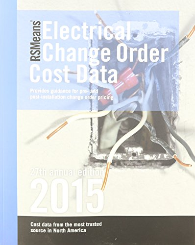 RSMeans Electrical Change Order Cost Data 2015: Adrian C. Charest
