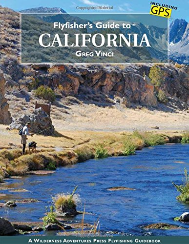 9781940239064: Flyfisher's Guide to California