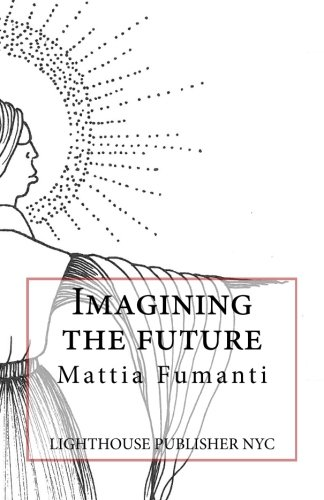 9781940252322: Imagining the future (Travel Fiction)