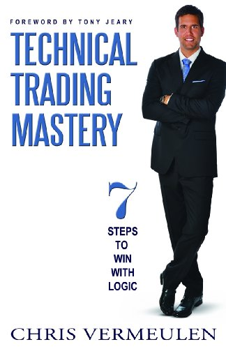 9781940262147: Technical Trading Mastery: 7 Steps to Win with Logic