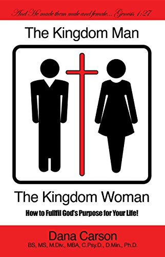 9781940264011: The Kingdom Man and the Kingdom Woman: How to Fulfill God's Purpose for Your Life!
