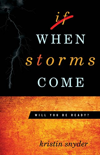 9781940269535: When Storms Come: Will You Be Ready?