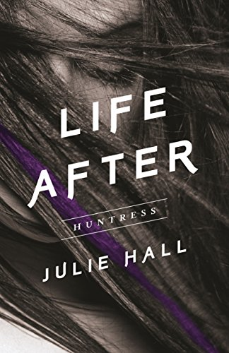Huntress (Life after series): Julie Hall