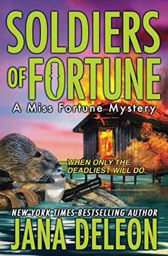 Soldiers of Fortune (A Miss Fortune Mystery) (Volume 6): DeLeon, Jana