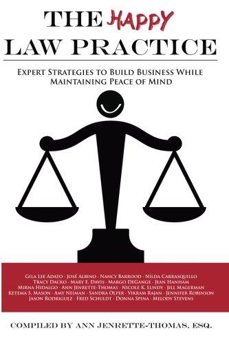 The Happy Law Practice: Expert Strategies to: Ann Jenrette-Thomas; Gila