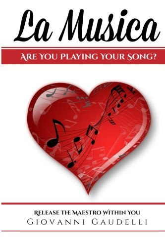 9781940278100: La Musica: Are You Playing Your Song?