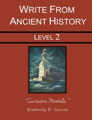 9781940282022: Write from Ancient History Level 2 Cursive Models: A Complete Ancient History Based Writing Program for the Elementary Writer: Developing Skills with ... Dictation, for Students in Grades 3 through 5