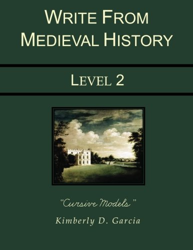 Write from Medieval History Level 2 Cursive Models: A Complete Medieval History Based Writing ...