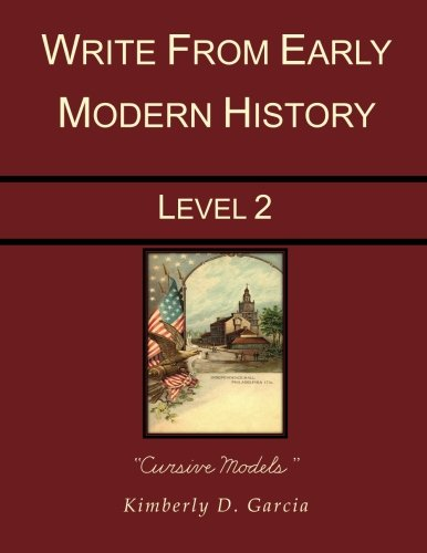 9781940282084: Write from Early Modern History Level 2 Cursive Models: A Complete Early Modern History Based Writing Program for the Elementary Writer: Developing ... in Grades 3 to 5 (Write from History)