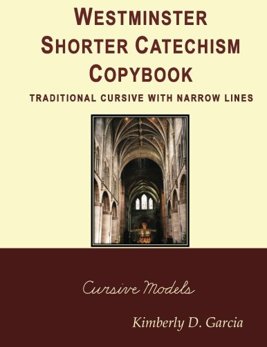 9781940282145: Westminster Shorter Catechism Copybook Traditional Cursive with Narrow Lines: A Classical Copybook for Kids: Important Copywork for Children of All Ages