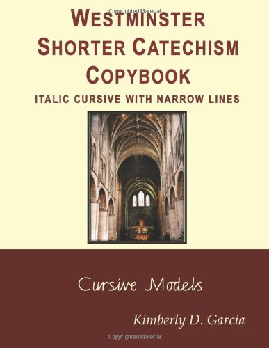 9781940282183: Westminster Shorter Catechism Copybook Italic Cursive with Narrow Lines: A Classical Copybook for Kids: Important Copywork for Children of All Ages