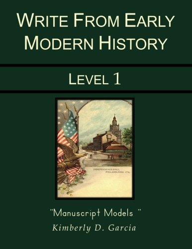 9781940282275: Write from Early Modern History Level 1 Manuscript Models: An Early Modern History Based Writing Program for the Elementary Writer: Developing Writing ... in Grades 1 to 3 (Write from History)