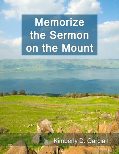 9781940282350: Memorize the Sermon on the Mount: A New Scripture Memory System to Memorize Life Lessons from Jesus in Only Minutes per Day (Bible Memorization Made Easy)