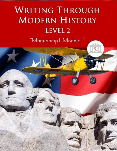 9781940282626: Writing Through Modern History Level 2 Manuscript Models: A Modern History Based Writing Program, Teaching Elementary Writing to Students in Grades 3 to 5