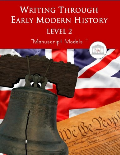9781940282657: Writing Through Early Modern History Level 2 Manuscript Models: An Early Modern History Based Writing Curriculum, Teaching Elementary Writing to Students in Grades 3 to 5 (Writing Through History)