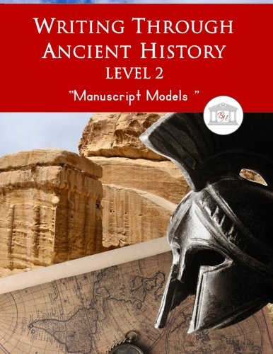 9781940282732: Writing Through Ancient History Level 2 Manuscript Models: An Ancient History Based Writing Curriculum, Teaching Elementary Writing with Stories of ... Grades 3 to 5 (Writing Through History)