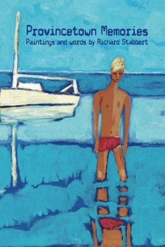 9781940290034: Provincetown Memories: Paintings and Words by Richard Stabbert