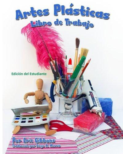 9781940290461: Artes Plásticas - Libro de Trabajo - Edición del Estudiante: Cuaderno de apoyo para Pintura, Dibujo y Escultura (The Art Student's Workbook: Student Edition) (Spanish Edition)