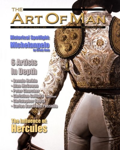 The Art of Man - Edition 14: Fine Art of the Male Form Quarterly Journal (Volume 14): Publishing, ...
