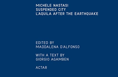 Suspended City: L'Aquila After the Earthquake (Paperback): Michele Nastasi