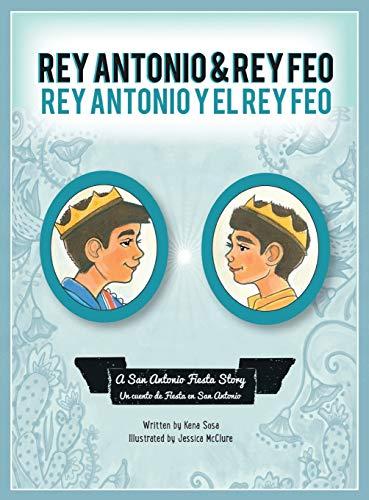 9781940310305: Rey Antonio and Rey Feo: Rey Antonio y el Rey Feo