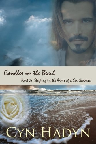 9781940315621: Candles on the Beach, Part Two: Sleeping in the Arms of a Sea Goddess