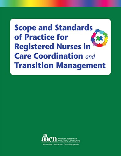 9781940325231: Scope and Standards of Practice for Registered Nurses in Care Coordination and Transition Management