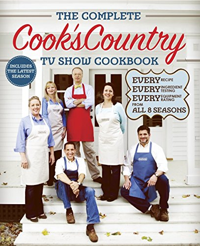 The Complete Cook's Country TV Show Cookbook Season 8: Every Recipe, Every Ingredient Testing,...