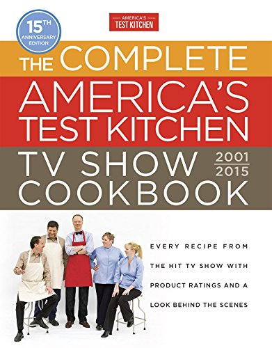 9781940352350: The Complete America's Test Kitchen TV Show Cookbook 2001-2016: Every Recipe from the Hit TV Show with Product Ratings and a Look Behind the Scenes