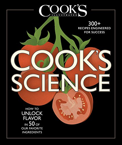 Cook's Science: How to Unlock Flavor in 50 of Our Favorite Ingredients (Hardcover): Guy Crosby