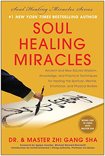 9781940363073: Soul Healing Miracles: Ancient and New Sacred Wisdom, Knowledge, and Practical Techniques for Healing the Spiritual, Mental, Emotional, and Physical Bodies