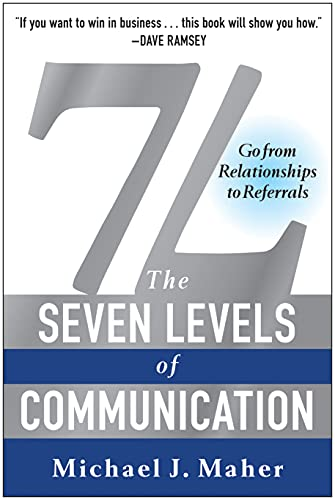 9781940363219: 7l the Seven Levels of Communication: Go from Relationships to Referrals