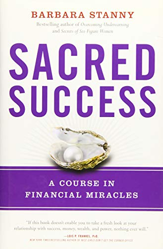 9781940363233: Sacred Success: A Course in Financial Miracles