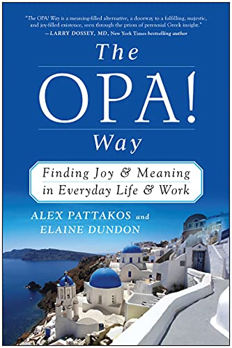 9781940363257: The OPA! Way: Finding Joy & Meaning in Everyday Life & Work