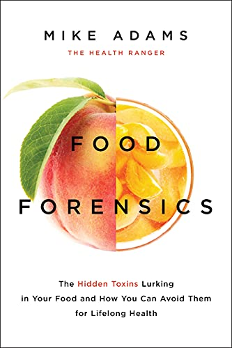 9781940363288: Food Forensics: The Hidden Toxins Lurking in Your Food and How You Can Avoid Them for Lifelong Health