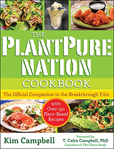 The Plantpure Nation Cookbook: The Official Companion Cookbook to the Breakthrough Film...with Over...