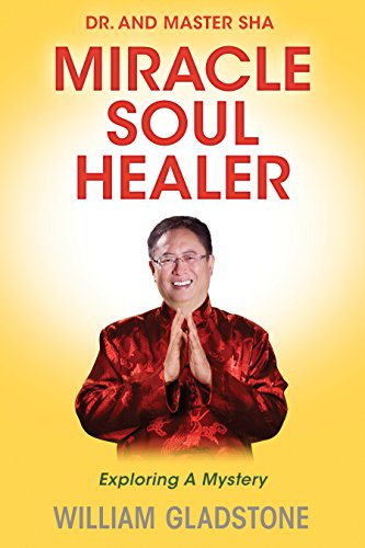 Dr. and Master Sha: Miracle Soul Healer: Gladstone, William